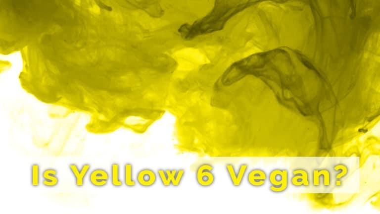 Is Yellow 6 Vegan?