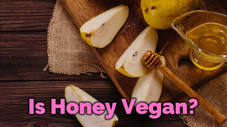 Is honey vegan?