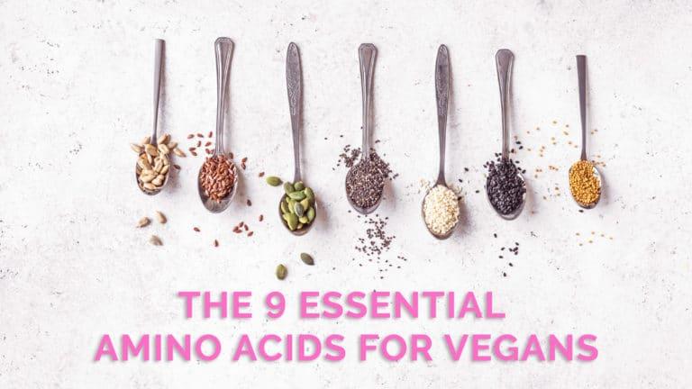 The 9 essential amino acids for vegans